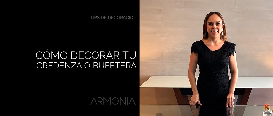 Tips de decoración: Cómo decorar credenza o bufetera